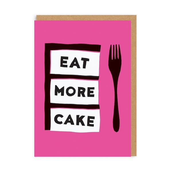Eat More Cake Birthday Greeting Card