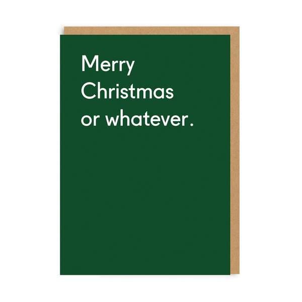 Merry Christmas Or Whatever Christmas Card