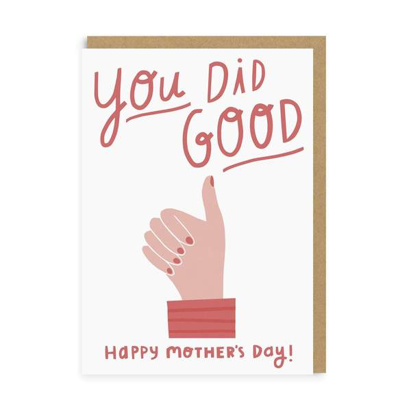 You Did Good Mother's Day Greeting Card
