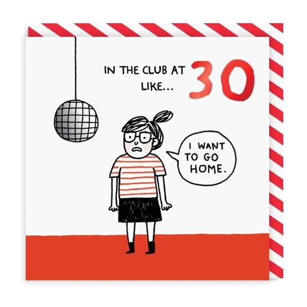 30th Birthday In The Club Greeting Card