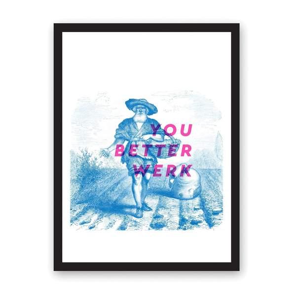 A3 You Better Werk Riso Print