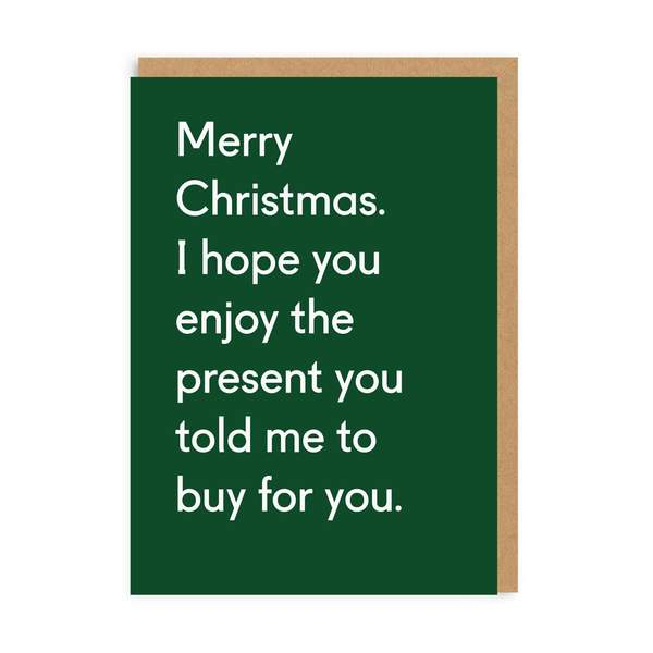 Enjoy The Present You Told Me To Buy Christmas Card