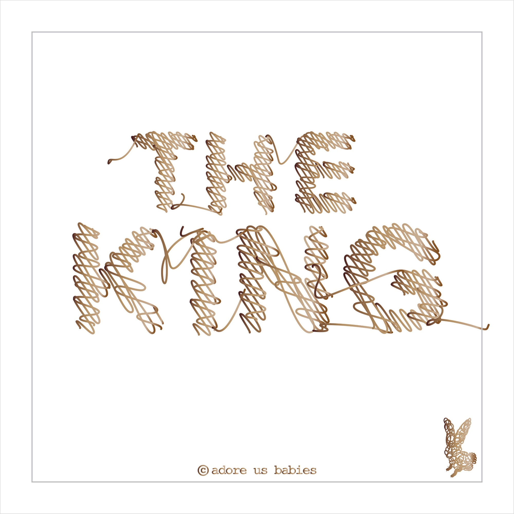 Adore Us Babies The King Juliste 40x30