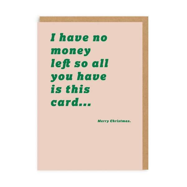 No Money Left Christmas Card