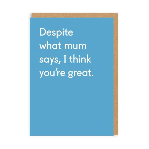 Dad Despite What Mum Says Greeting Card