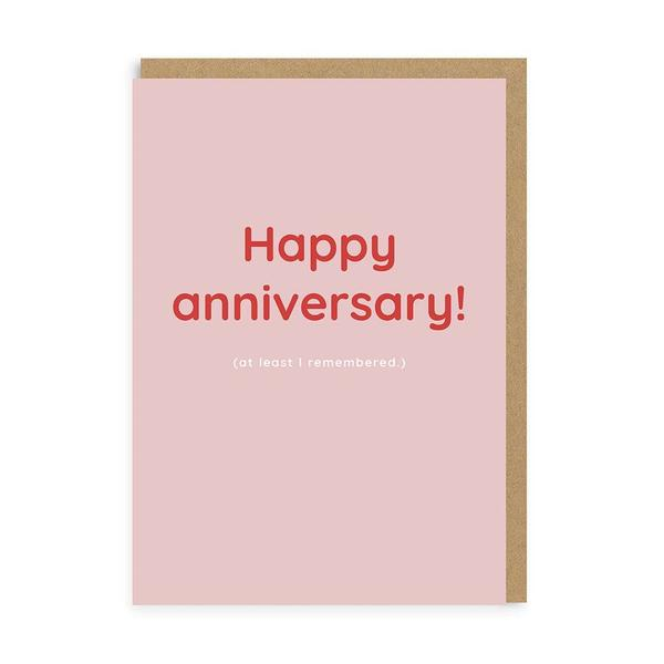 Happy Anniversary ( I remembered) Greeting Card