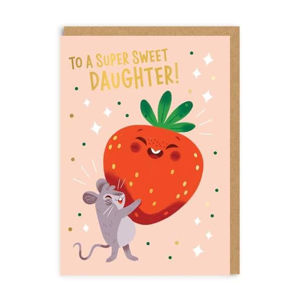 Daughter Super Sweet Greeting Card