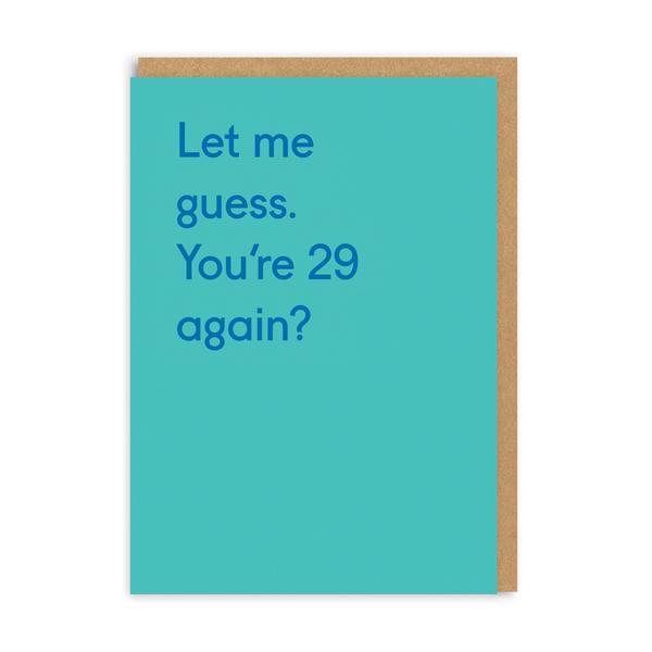 29 Again? Birthday Greeting Card