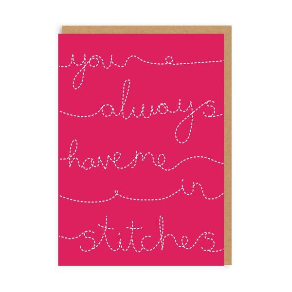You Have Me In Stitches Greeting Card