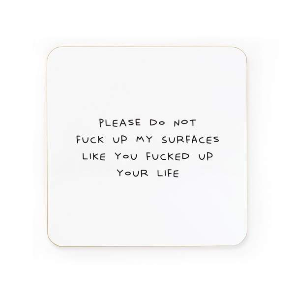 Don't F*ck Up My Surface Coaster