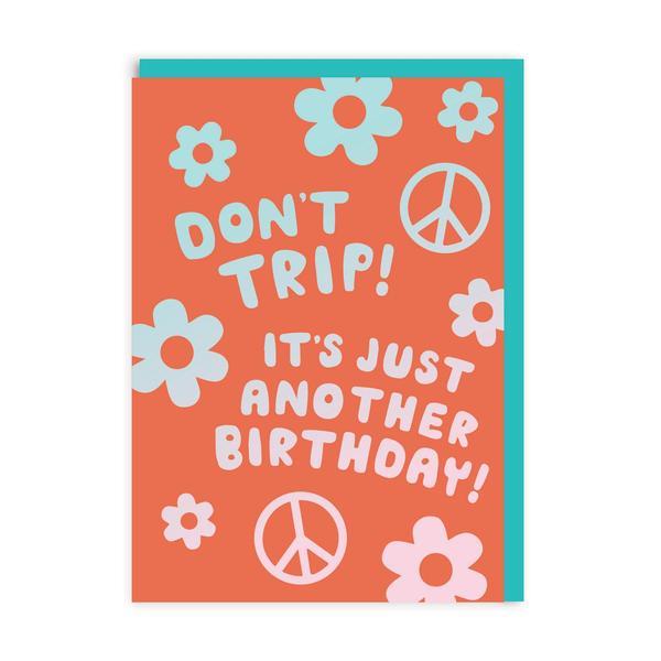 Don't Trip! Birthday Greeting Card