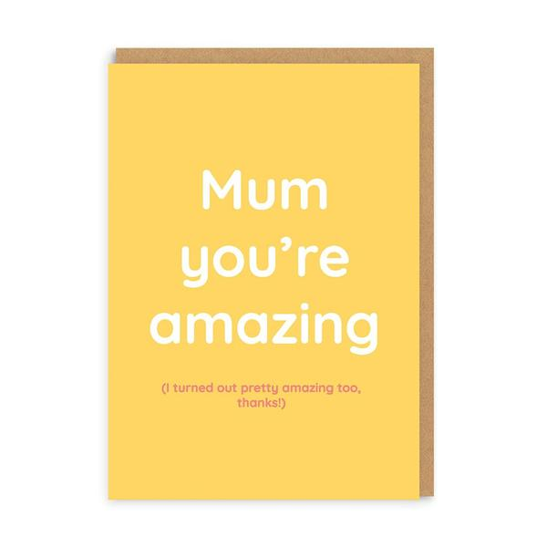 Mum You're Amazing (So Am I) Greeting Card
