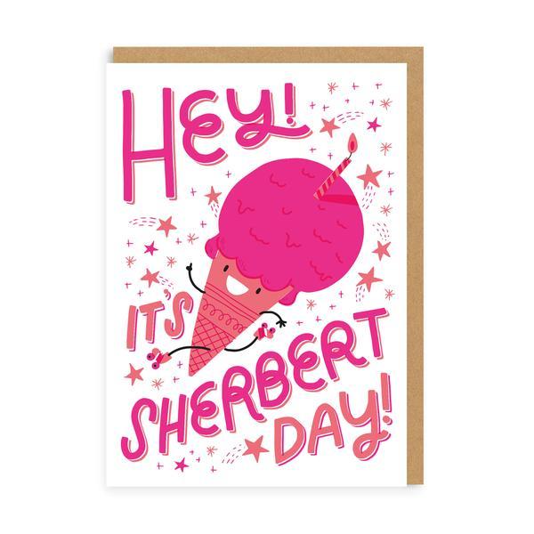 It's Sherbert Day Birthday Greeting Card