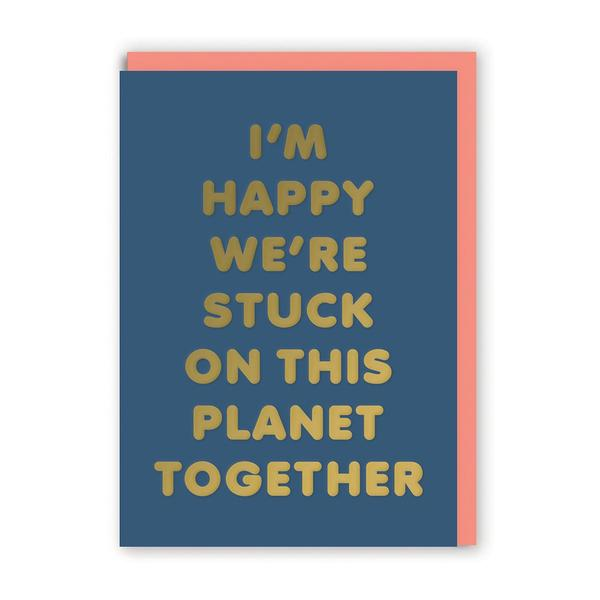 Stuck On This Planet Greeting Card