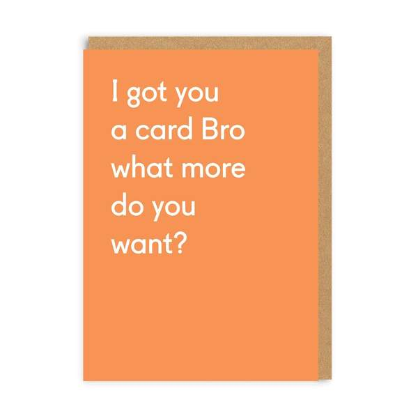 Brother What More Do You Want Birthday Card