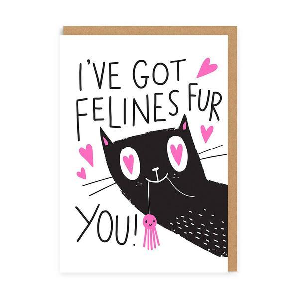 I've Got Felines For You Greeting Card
