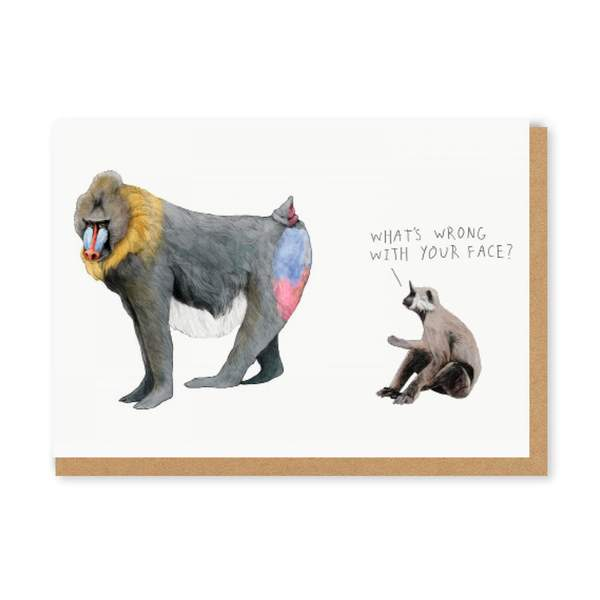 What's Wrong With Your Face? Greeting Card