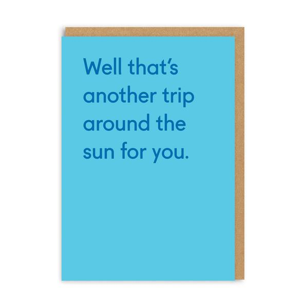 Well That's Another Trip Around The Sun Birthday Greeting Card