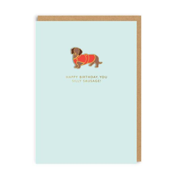 Happy Birthday Silly Sausage! Enamel Pin Greeting Card