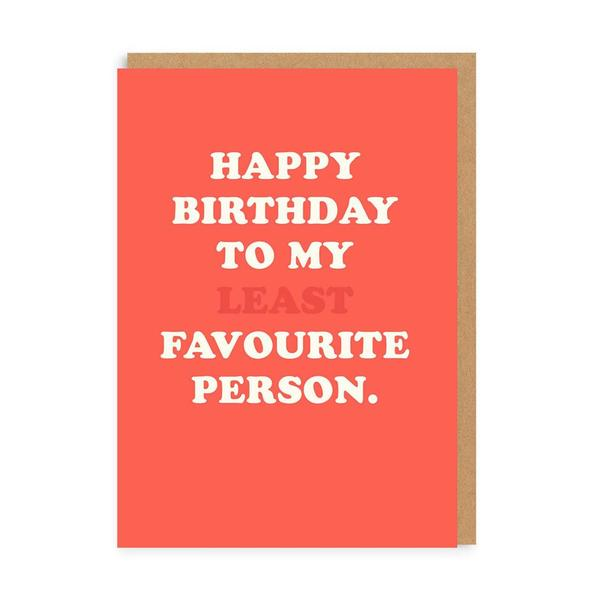 To My Least Fave Person Greeting Card