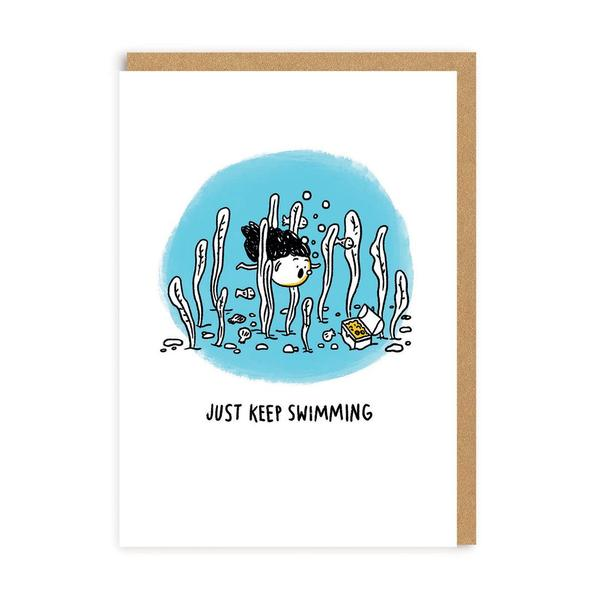 Just Keep Swimming Greeting Card
