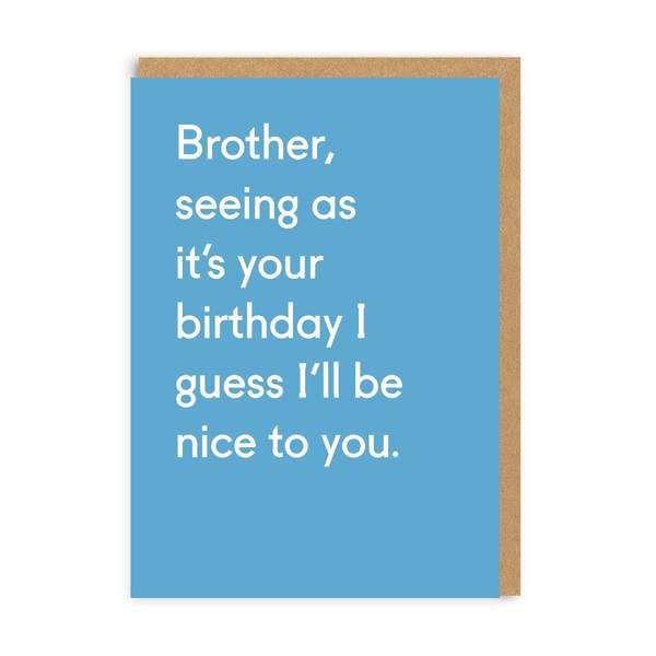 Brother Seeing As It's Your Birthday Greeting Card