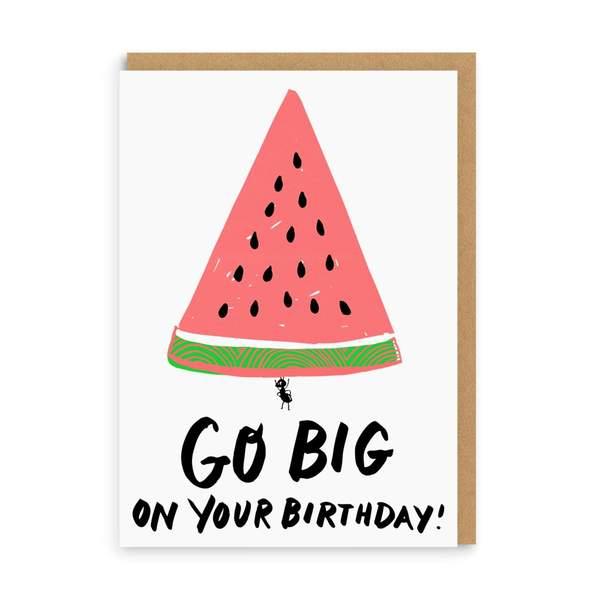 Go Big Watermelon Birthday Greeting Card