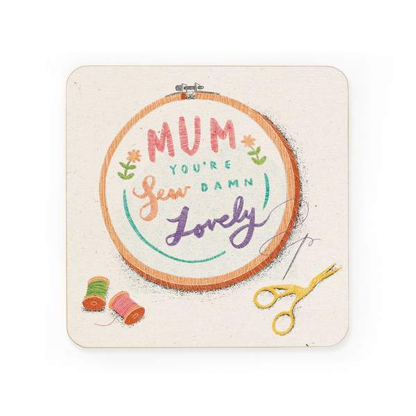Mum You're Sew Damn Lovely Coaster