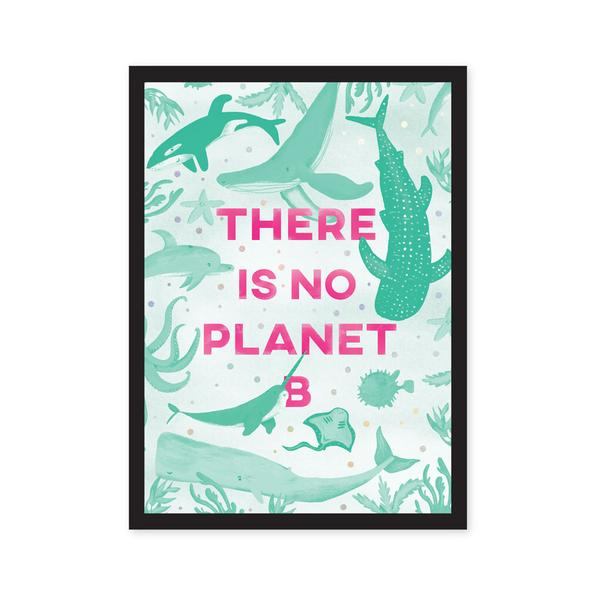 No Planet B Art Print A5