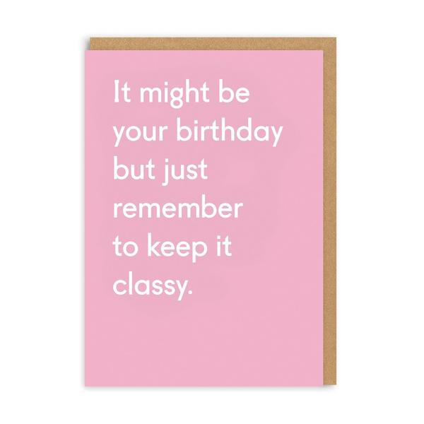 Keep It Classy Birthday Greeting Card