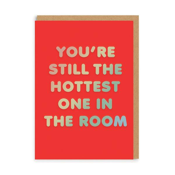 Hottest In The Room Greeting Card