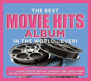 The Best Movie Hits Album In The World Ever!