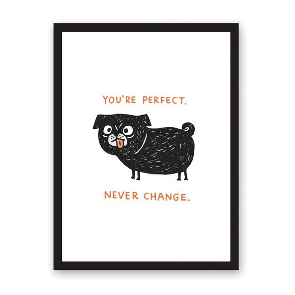 A3 You're Perfect Never Change Riso Print