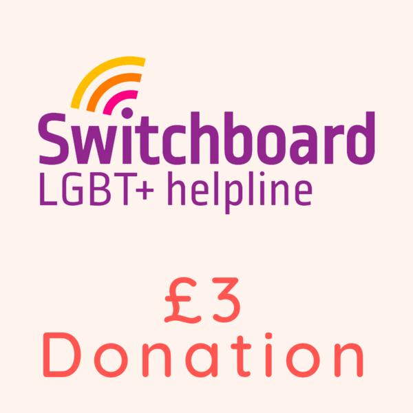 Switchboard LGBT+ - £3 Donation