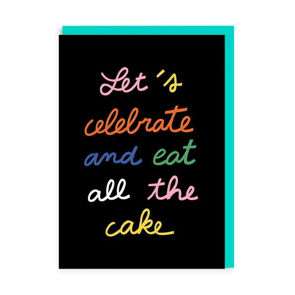 Eat All The Cake Birthday Greeting Card
