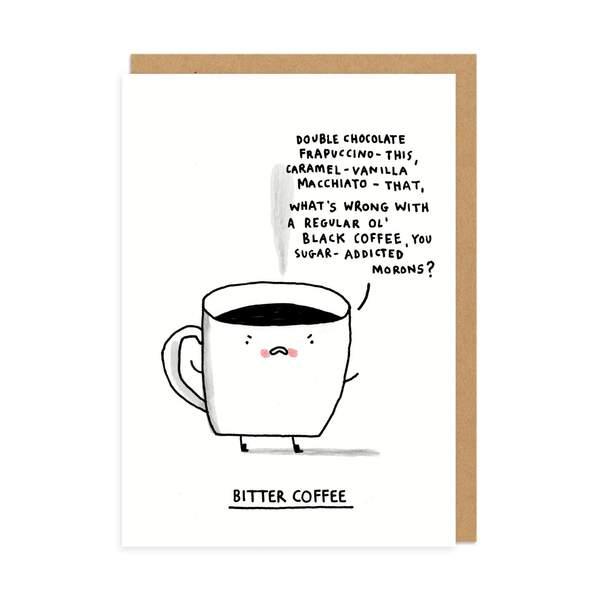 Bitter Coffee Greeting Card