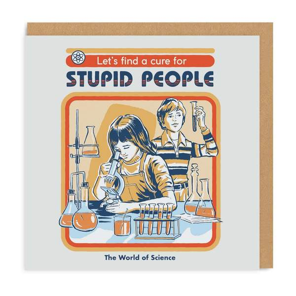 Let's Find a Cure For Stupid People Square Greeting Card