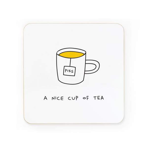 Nice Cup Of Piss Coaster