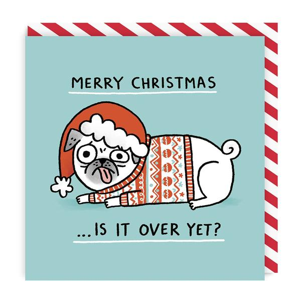 Merry Christmas, Is It Over Yet? Greeting Card
