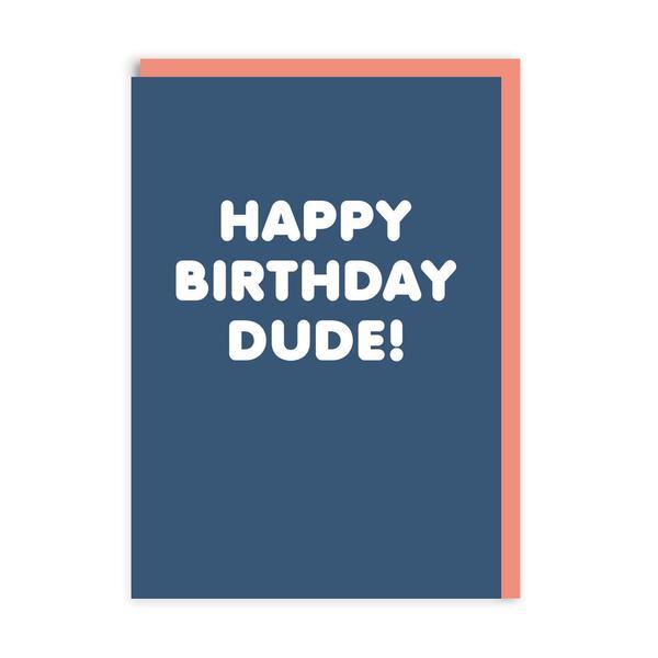 Happy Birthday Dude! Greeting Card