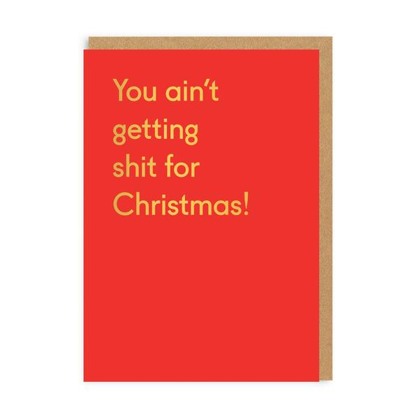 You Ain't Getting Sh*t For Christmas Card