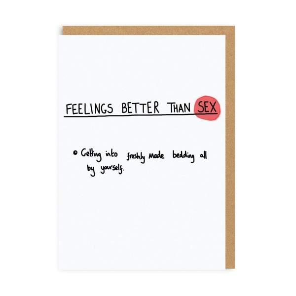 Feelings Better Than Sex Greeting Card