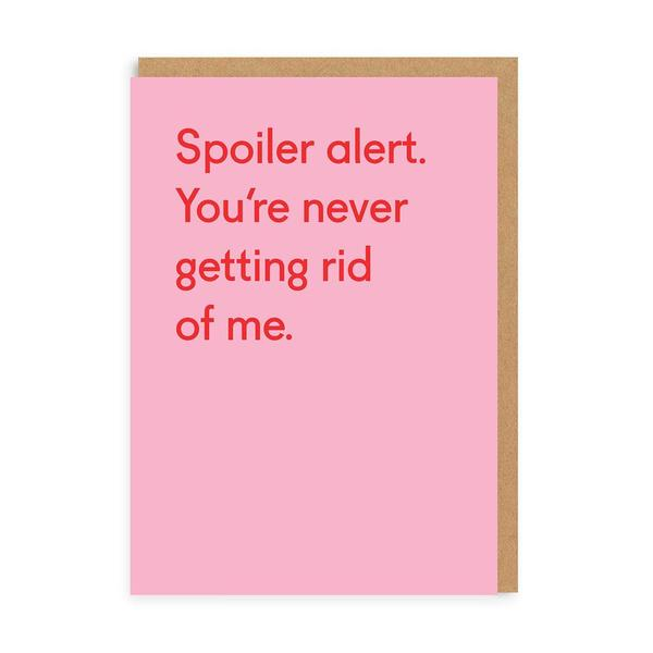 Never Getting Rid Of Me Greeting Card