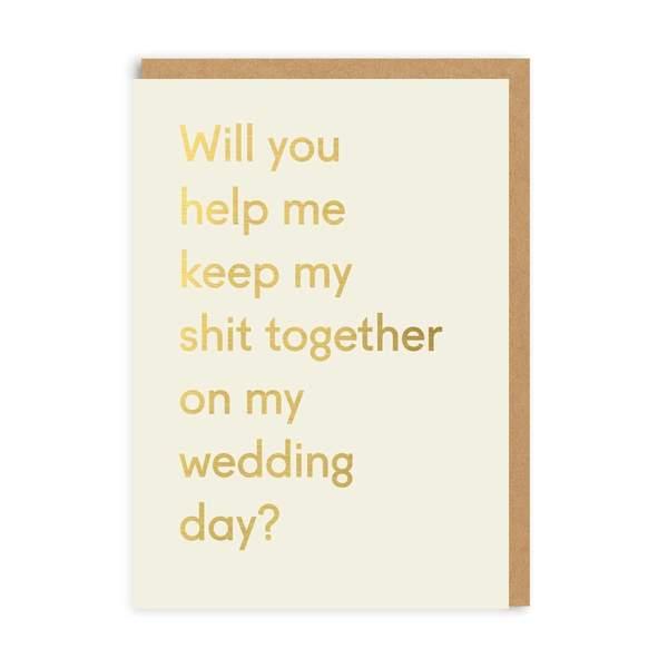 Keep My Shit Together Bridesmaid Wedding Greeting Card