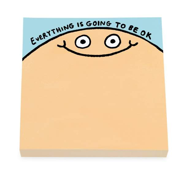 Everything Is Going To Be Ok Sticky Notes