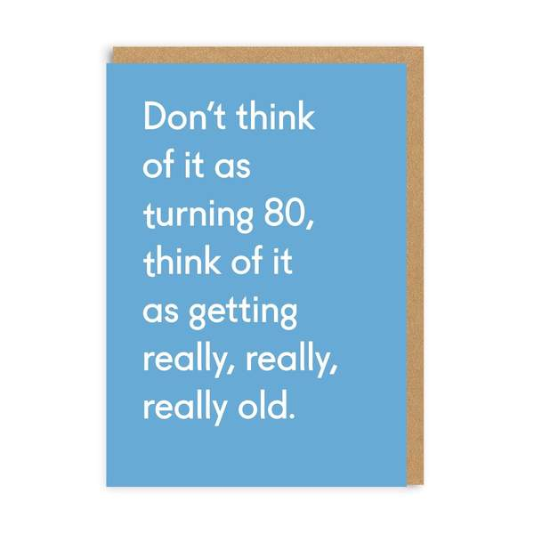 80 Today Really Really Old Birthday Greeting Card