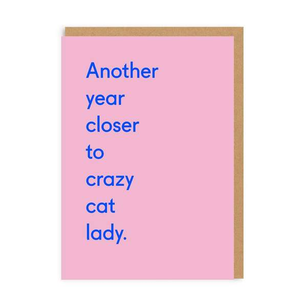 Another Year Closer To Crazy Cat Lady Birthday Greeting Card