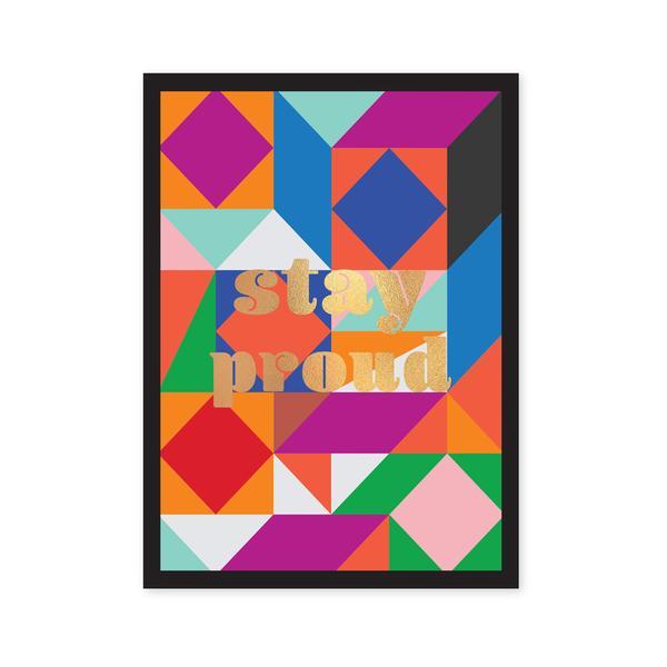 Stay Proud Art Print A5