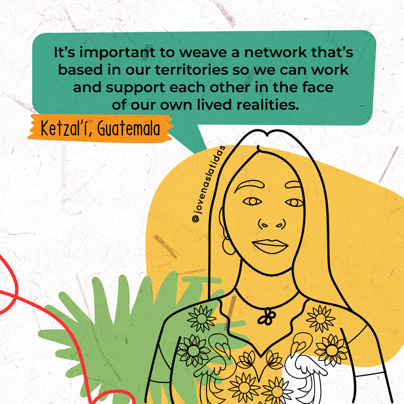 "Illustration of Ketzalí, with the speech: ""It's important to weave a network that's based in our territories so we can work and support each other in the face of our own lived realities."""