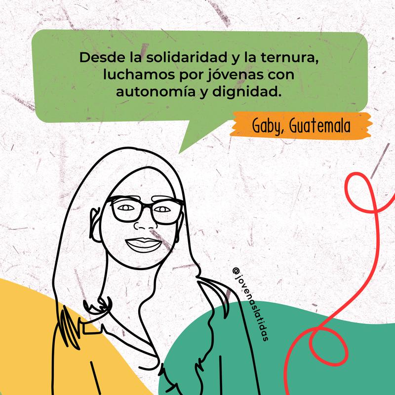 """Illustración de Gaby, que dice """"Desde la solidaridad y la ternura, luchamos por jóvenas con autonomía y dignidad.""""bubble saying """"With solidarity and"""